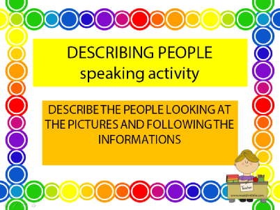 DESCRIBING PEOPLE SPEAKING ACTIVITY BY ME.pps