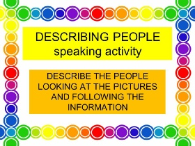 DESCRIBING PEOPLE SPEAKING ACTIVITY BY ME.ppsx