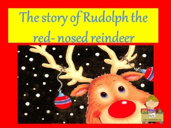 Rudolph the red nose reindeer story by me.ppsx